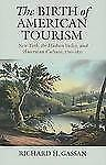 The Birth of American Tourism: New York, the Hudson Valley, and American Culture