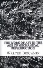 The Work of Art in the Age of Mechanical Reproduction by Walter Benjamin (2010,