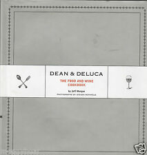 Dean and Deluca: The Food and Wine Cookbook by Steven Rothfeld, Jefferson Morgan