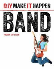 Band (D. I. Y. Make It Happen) by Loh-Hagan, Virginia