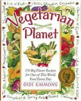 Vegetarian Planet: 350 Big-Flavor Recipes for Out-Of-This-World Food Every Day