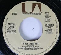 Country 45 Crystal Gayle - I`M Not So Far Away / I`Ll Do It All Over Again On Un