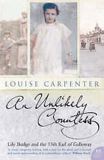 An Unlikely Countess: Lily Budge and the 13th Earl of Galloway by Louise Carpenter (Paperback, 2005)