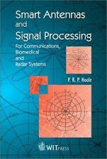 Smart Antennas and Signal Processing : for Communications, Biomedical and Radar