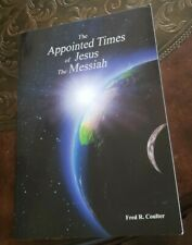The Appointed Times of Jesus The Messiah by Fred R. Coulter (2012) paperback