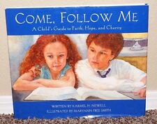 COME FOLLOW ME A CHILD'S GUIDE TO FAITH HOPE AND CHARITY LDS MORMON by Newell