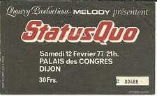 RARE / TICKET BILLET DE CONCERT - STATUS QUO : LIVE A DIJON ( FRANCE ) 1977