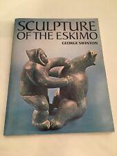 SCULPTURE OF THE ESKIMO By George Swinton, PB, VG
