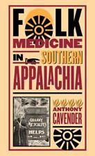 Folk Medicine in Southern Appalachia (Paperback or Softback)