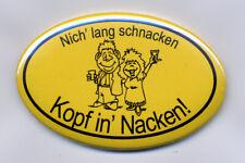 """Lustiger Flaschenöffner mit Magnet . """"Nich lang schnacken Kopf in Nacken"""""""