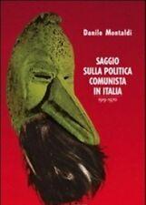 SAGGIO SULLA POLITICA COMUNISTA IN ITALIA. 1919-1970 Montaldi COLIBRÌ 2016