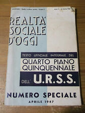 """REALTA' SOCIALE D'OGGI """" QUARTO PIANO QUINQUENNALE DELL' U.R.S.S. """" 1947 L-5"""