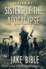 Z-Burbia 7: Sisters of the Apocalypse by Jake Bible.