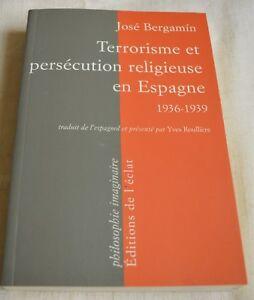 TERRORISME ET PERSECUTION RELIGIEUSE EN ESPAGNE DE J. BERGAMIN TBE