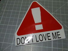 DON'T LOVE ME! GLOSSY  Stickers Bumper Bombit Actual Pattern NEW