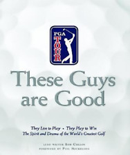 These Guys are Good They Live to Play They Play to Win PGA TOUR HC FIRST EDITION
