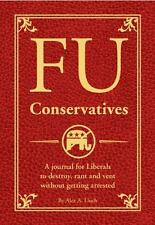 FU Conservatives: A journal for Liberals to destroy
