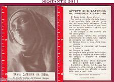 556 SANTINO HOLY CARD SANTA S. CATERINA DA SIENA MISTICA PREZIOSO SANGUE