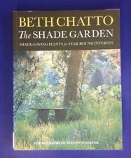 The Shade Garden Shade-Loving Plants for Year-Round Interest by Beth Chatto PB