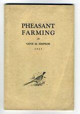PHEASANT FARMING 'Gene M. Simpson 1927 OREGON Simpson's Pheasant Farm BOOK