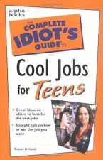 Complete Idiots Guide to Cool Jobs for Teens