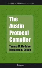 The Austin Protocol Compiler 13 by Mohamed G. Gouda and Tommy M. McGuire...