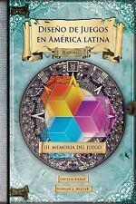 Diseño de Juegos en América Latina: Memoria Del Juego : Historia by Durgan...