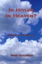 In Hitler in Heaven? : According to the Bible he Is by Mike Cullison (2009,...