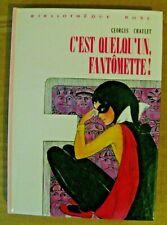 C'est quelqu'un, FANTÔMETTE ! Georges CHAULET/Bibliothèque Rose/Hachette