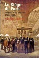 Le siège de Paris - Journal d'un parisien 1870 - 1871 - Adolphe Michel - Arléa