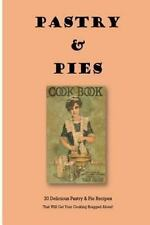 Vintage Des Recipes Ser.: Pastry and Pies : 20 Delicious Pastry and Pie...