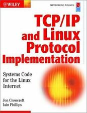 TCP/IP & Linux Protocol Implementation: Systems Code for the Linux Internet by I