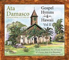 Ata Damasco - Somewhere Up Ahead: Gospel Hymns of Hawaii, Vol. 2 [New CD]