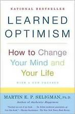 Learned Optimism: How to Change Your Mind and Your Life by Martin E. P....