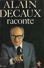 ALAIN DECAUX RACONTE / LIBRAIRIE ACADEMIQUE PERRIN