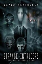 Strange Intruders By: David Weatherly [ Insanely Creepy & True ] NEW & SEALED