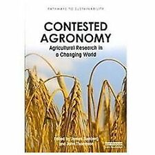 Contested Agronomy: Agricultural Research In A Changing World (pathways To Su...