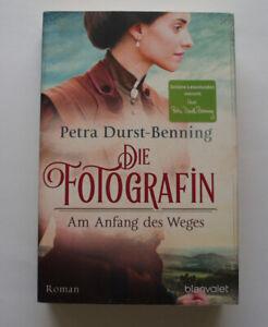 Die Fotografin – Petra Durst-Benning -  Band 1 - Am Anfang des Weges  - TB