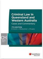 Criminal Law in Queensland and Western Australia - Cases and Commentary, 7th Ed…