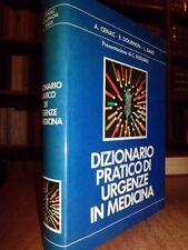 Dizionario pratico di urgenze in medicina - A. Cenac - E. Dournon - L. Bars 1982