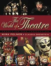 The World of Theatre : Tradition and Innovation by Claudia Orenstein and Mira...