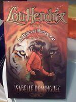 Lou Hendrix T.1 : Le Tigre Est Libre Ce Soir - Isabelle Dominguez