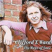 Clifford T. Ward - Ways of Love (2001) NEW CD