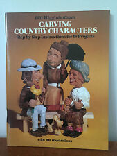 Carving Country Characters by Bill Higginbotham - Woodcarving Instruction Dover