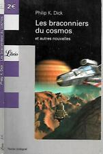 PHILIP K. DICK--LES BRACONNIERS DU COSMOS et autres Nouvelles--éditions LIBRIO