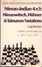 NIMZO-INDIAN 4E3:NIMZOWITSCH,HUBNER& TAIMANOV VARIATIONS PRITCHETT SCACCHI EA127