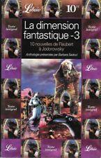 La dimension fantastique 3 - 10 Nouvelles de Flaubert à Jodorowsky - B. Sadoul