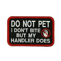 Do Not Pet Badge Patch Service Animal Handler Bite Embroidered Iron On Applique