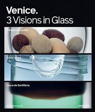 Venice: 3 Visions in Glass- Cristiano Bianchin, Yoichi Ohira, Laura de Santilla