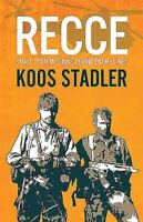 Recce : Small Team Missions Behind Enemy Lines, Hardcover by Stadler, Koos, I...